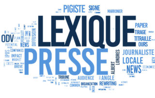 Petit lexique des relations presse et de la presse écrite